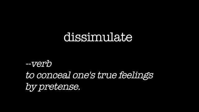 Dissimulate