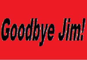 Goodbye Jim