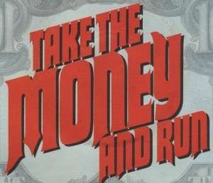 Take-the-Money-and-Run cropped